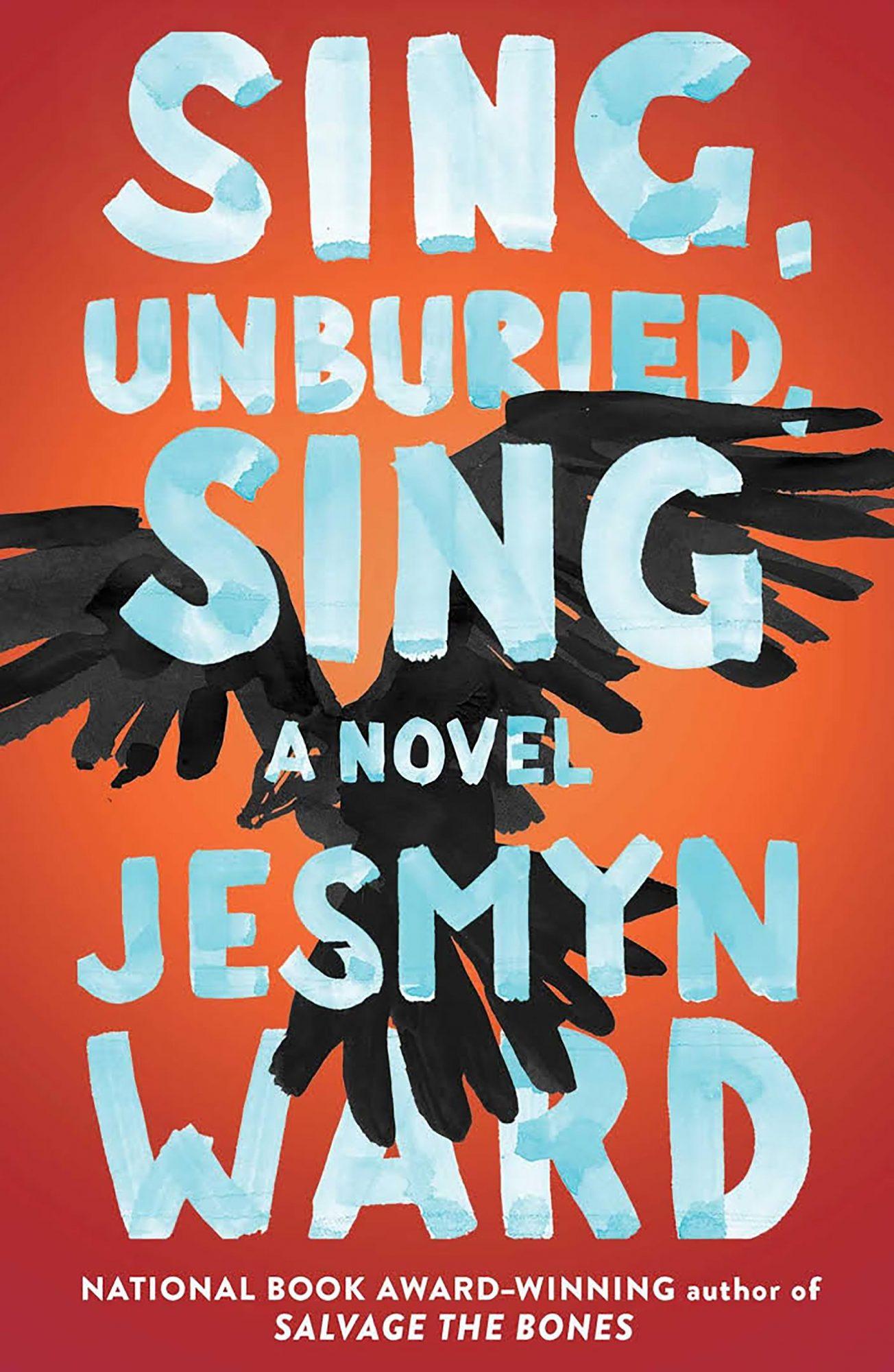 Jesmyn Ward, Sing, Unburied, Sing CR: Simon and Schuster