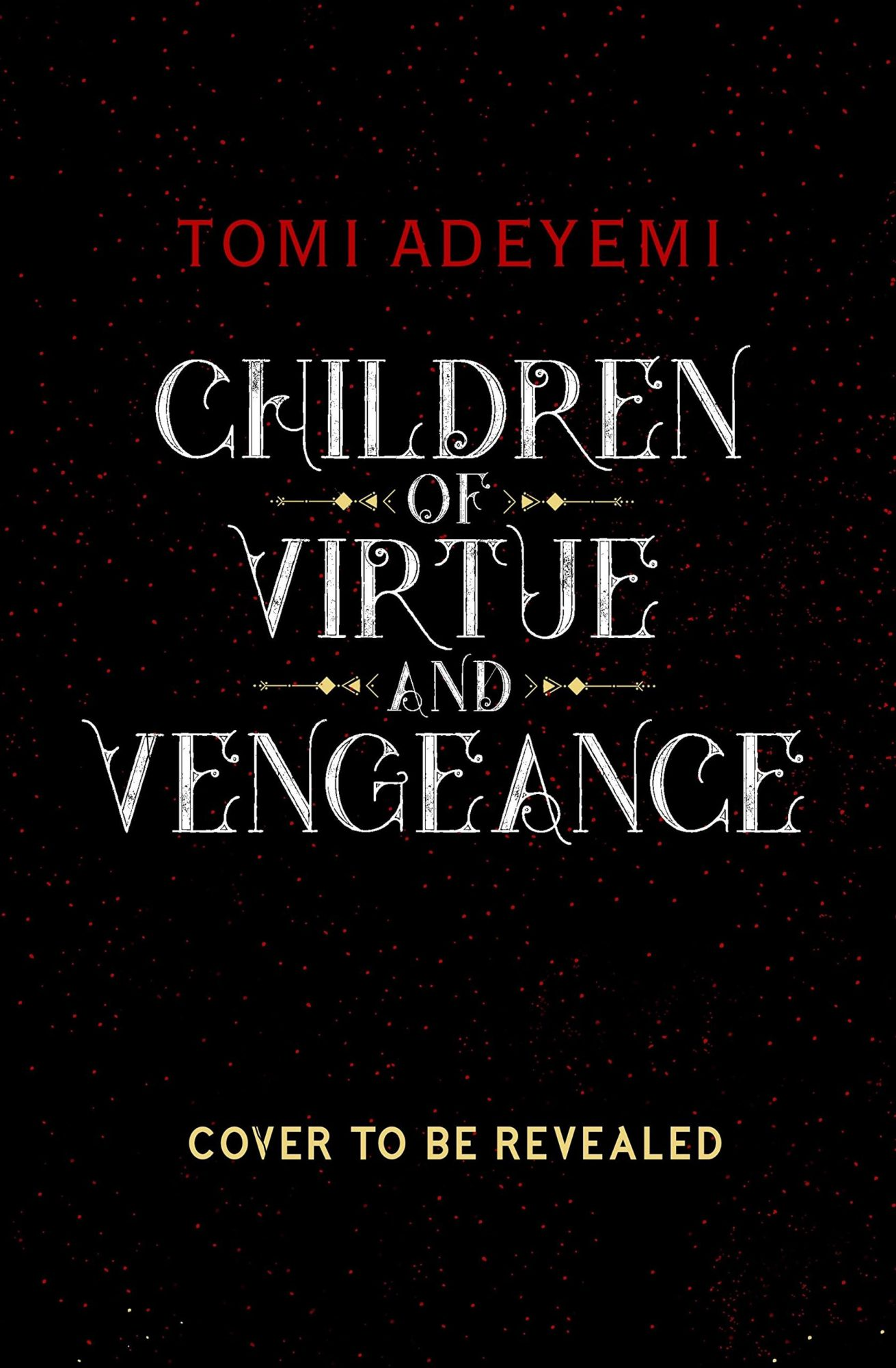Tomi Adeyemi, Children of Virtue and VengeanceCredit: Henry Holt and Co.