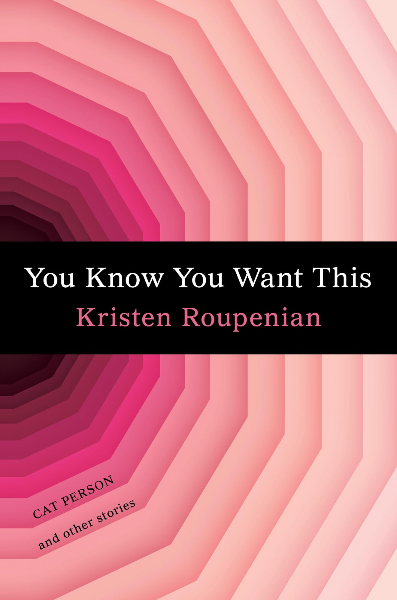 You Know You Want This by Kristen RoupenianCredit: Scout Press