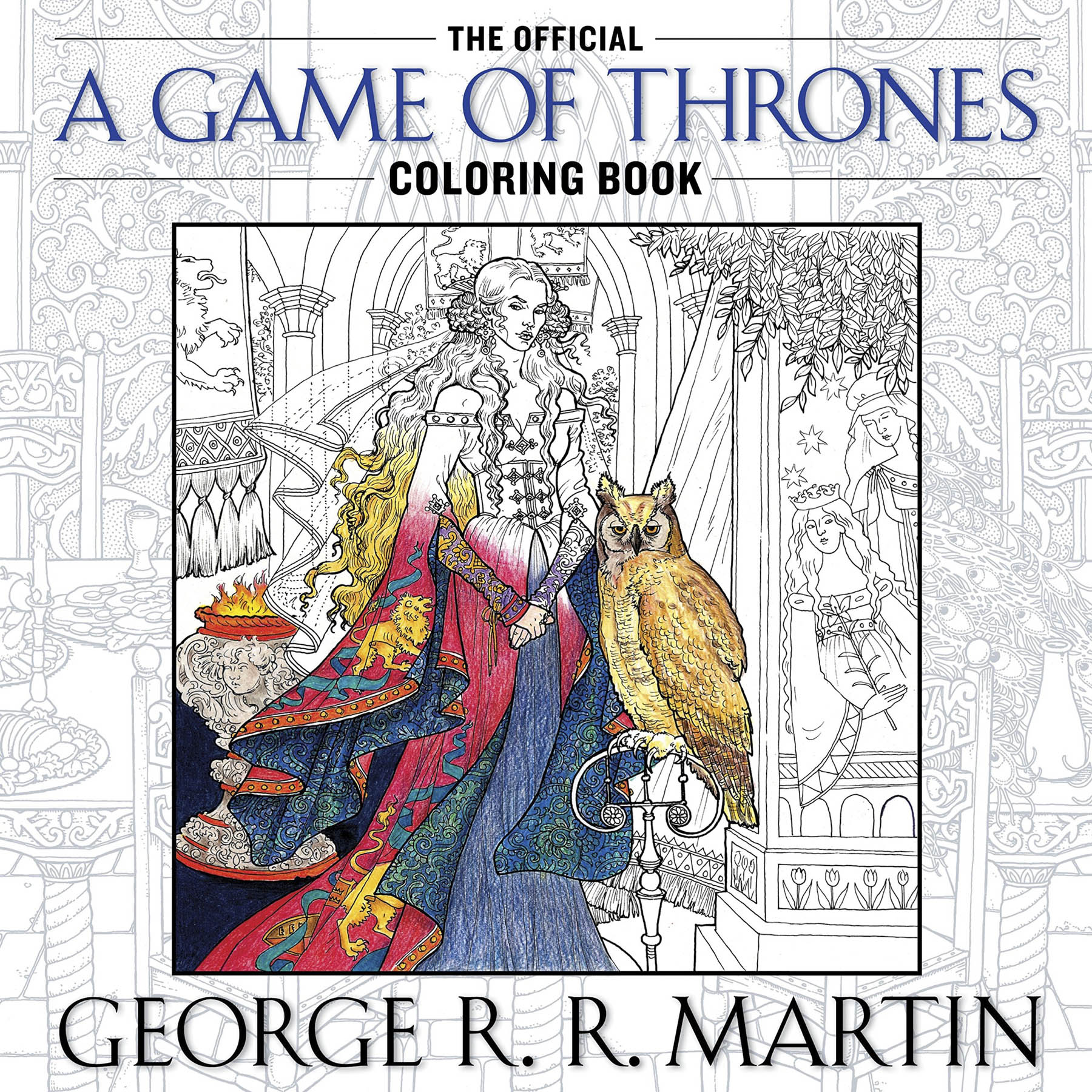 The Official A Game of Thrones Coloring Book for Adults