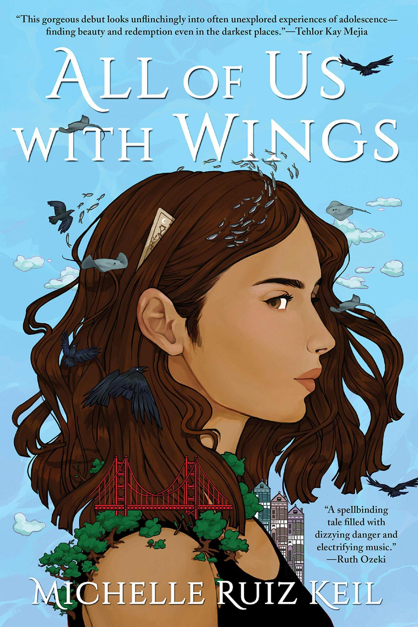 All of Us With Wings by Michelle Ruiz Keil Publisher: Soho Teen