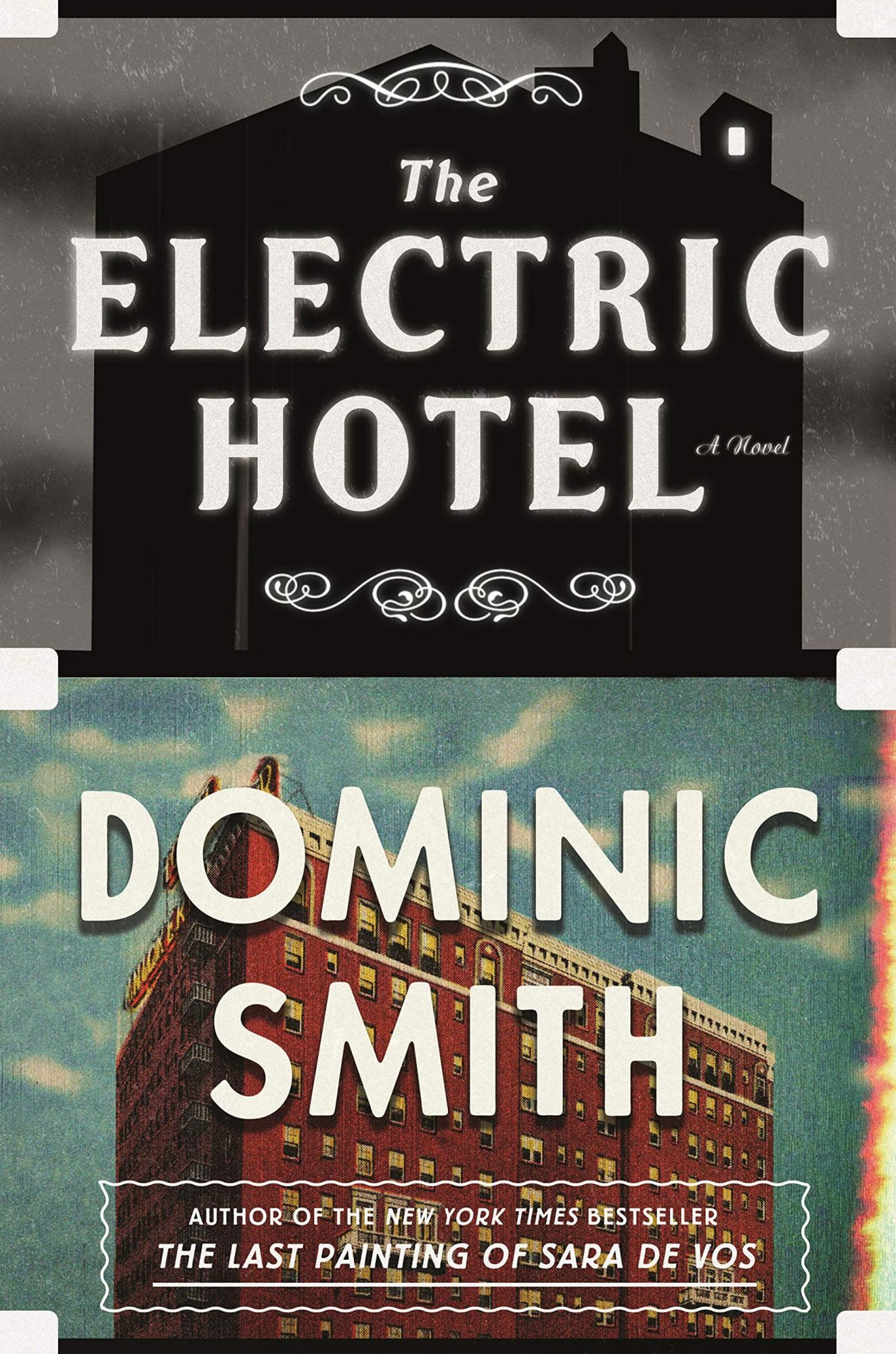The Electric Hotel by Dominic SmithPublisher: Sarah Crichton Books