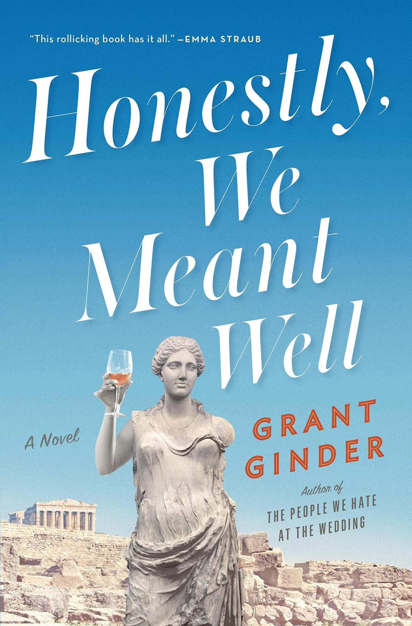 Honestly We Meant Well by Grant GinderPublisher: Flatiron Books