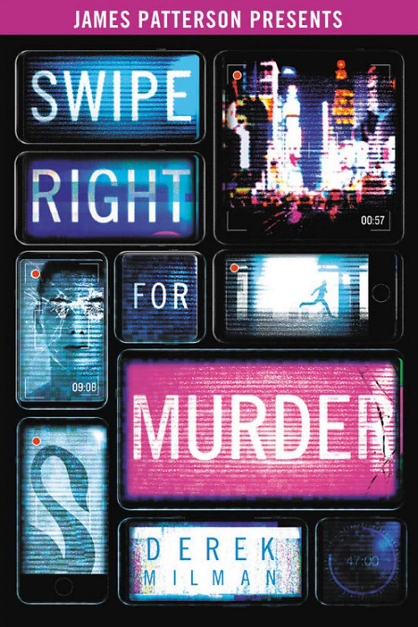 Swipe Right for Murder by Derek MilmanPublisher: Jimmy Patterson