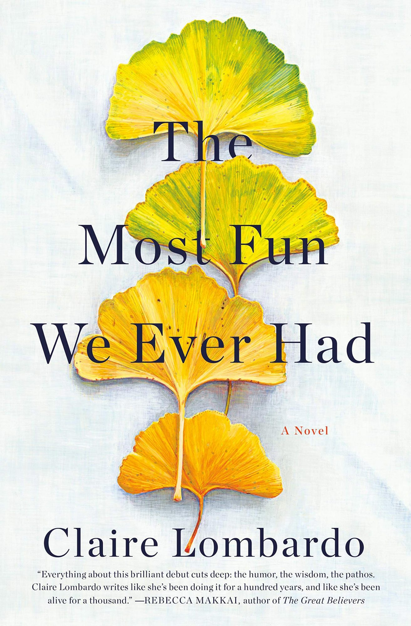 The Most Fun We Ever Had by Claire LombardoPublisher: Doubleday
