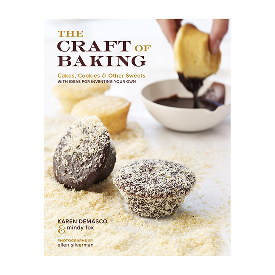 The Craft of Baking by Karen DeMasco and Mindy Fox.