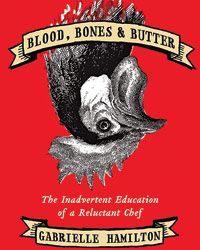 Chef Reads: Blood, Bones & Butter by Gabrielle Hamilton