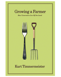 Minimalist Books: Growing a Farmer by Kurt Timmermeister
