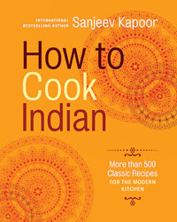 How to Cook Indian by India's celebrity chef Sanjeev Kapoor.