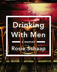 Rosie Schaap's Drinking with Men