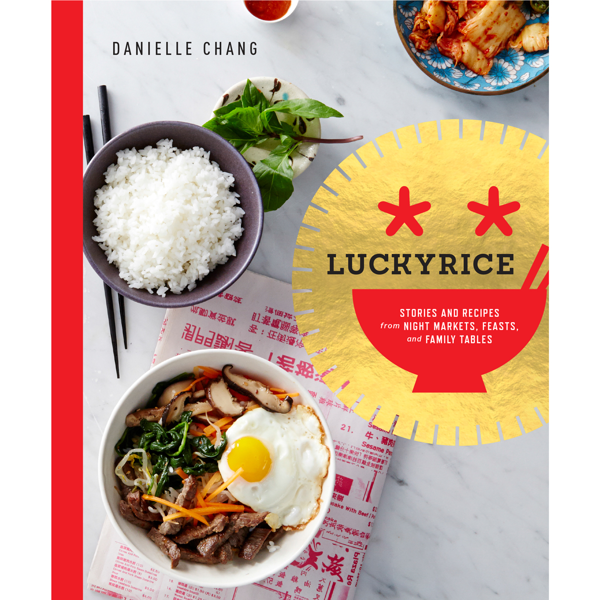 Lucky Rice: Stories and Recipes from Night Markets, Feasts, and Family Tables