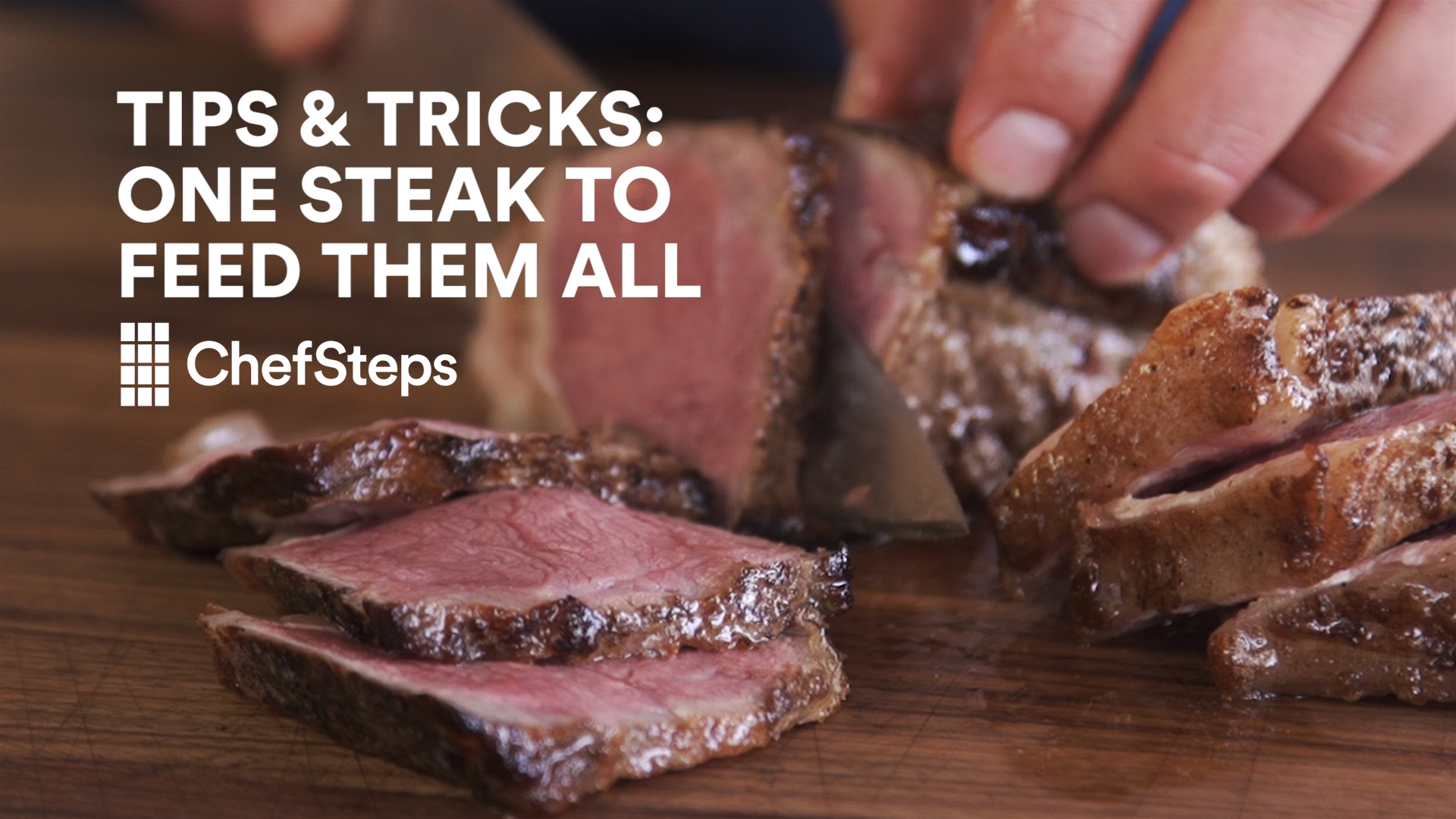 Video: One Steak to Feed Them All