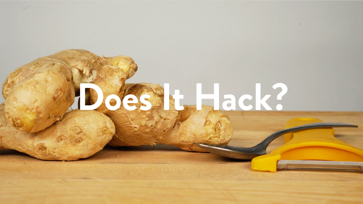 Does It Hack? Peeling Ginger With a Spoon