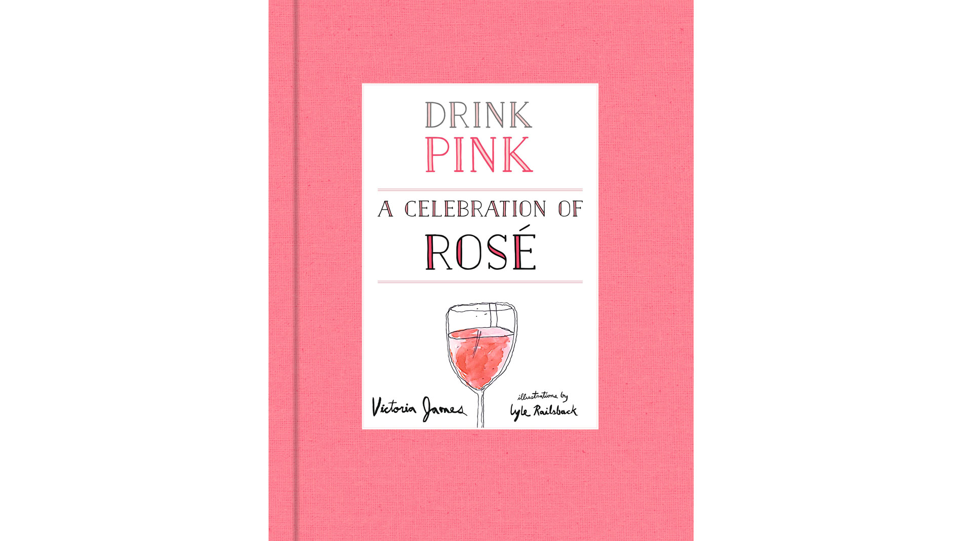 Drink Pink: A Celebration of Rose