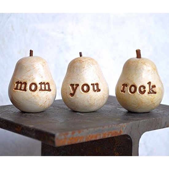 """Mom You Rock"" Pears"