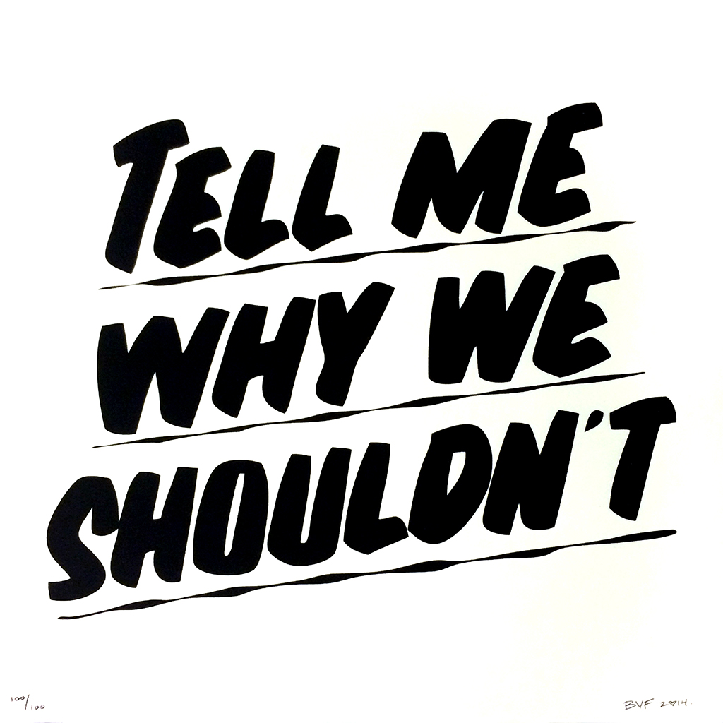 "Baron Von Fancy ""Tell Me Why We Shouldn't"" Print"