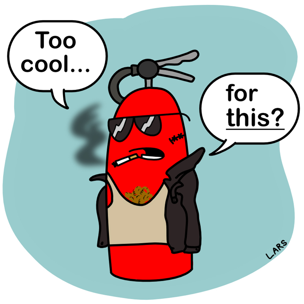 DON'T: Think you're too cool for a fire extinguisher