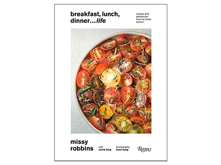 Missy Robbins Breakfast, Lunch, Dinner, Life