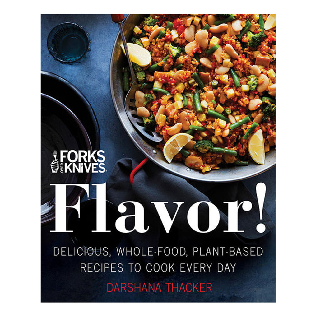 forks over knives flavor plant-based vegan cookbook