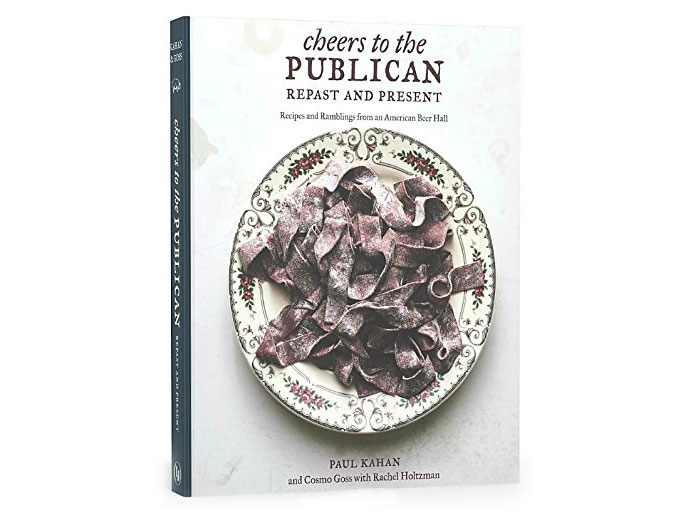 Cheers To The Publican, Repast And Present: Recipes And Ramblings From An  American Beer Hall By Paul Kahan, Best New Chef 1999
